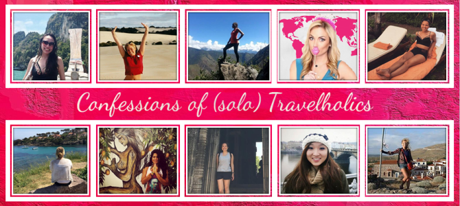 Confessions of (solo) Travelholics