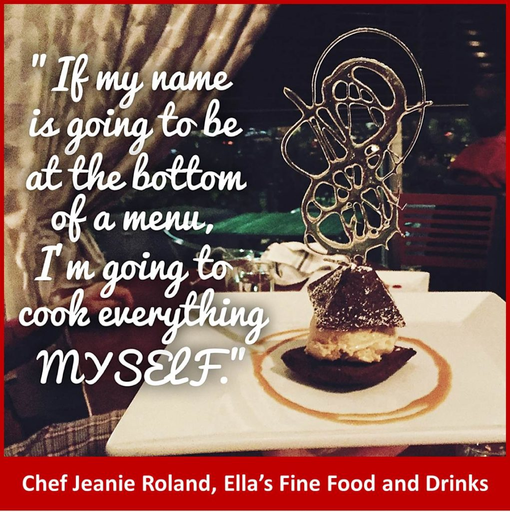 Ella's Fine Food and Drinks, Chef Jeanie Roland